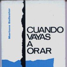 Libros de segunda mano: CUANDO VAYAS A ORAR. Lote 28459417