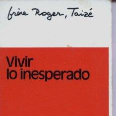 Libros de segunda mano: VIVIR LO INESPERADO. Lote 28459484