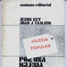 Libros de segunda mano: POR UNA IGLESIA DEL PUEBO -IGLESIA POPULAR-. Lote 28459544
