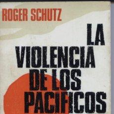 Libros de segunda mano: LA VIOLENCIA DE LOS PACIFICOS. Lote 28479408