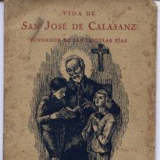 Libros de segunda mano: VIDA DE SAN JOSÉ DE CALASANZ - FUNDADOR DE LAS ESCUELAS PIAS. Lote 28627914