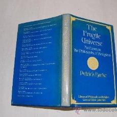Libros de segunda mano: THE FRAGILE UNIVERSE. AN ESSAY IN THE PHILOSOPHY OF RELIGIONS. PATRICK BURKE RM32350. Lote 28772128