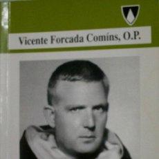 Libros de segunda mano: FRAY TERENCIO MARIA HUGUET MONTORO,O.P. MAESTRO DE NOVICIOS Y MISIONERO. FORCADA COMINS VICENTE 1997. Lote 29173921
