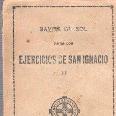 Libros de segunda mano: MINI LIBRO PERO GRUESO - RAYOS DE SOL PARA LOS EJERCICCIOS DE SAN IGNACIO II . BILBAO 1945. Lote 29122999