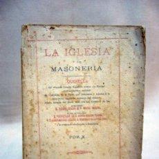 Libros de segunda mano: LIBRO, LA IGLESIA Y LA MASONERIA, QUERELLA, 1890, VALENCIA, 2º EDICION. Lote 29332292