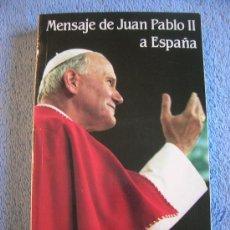 Libros de segunda mano: MENSAJE DE JUAN PABLO II A ESPAÑA. LIBRERIA VATICANA, 1982.. Lote 29344453