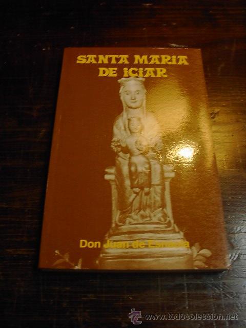 SANTA MARIA DE ICIAR, JUAN ESNAOLA, 1987 (Libros de Segunda Mano - Religión)