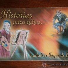 Libros de segunda mano: HISTORIAS PARA NIÑOS... O ADULTOS LLENOS DE FE POR ASOCIACIÓN SALVADME REINA DE FÁTIMA, MADRID 2006 . Lote 29777218