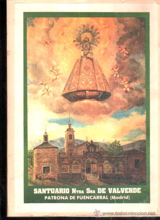 SANTUARIO NUESTRA SEÑORA DE VALVERDE. PATRONA DE FUENCARRAL (MADRID) 1988 (Libros de Segunda Mano - Religión)