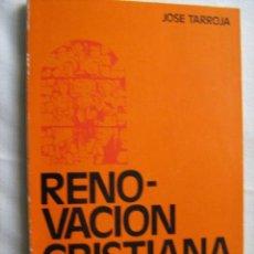 Libros de segunda mano: RENOVACIÓN CRISTIANA. TARROJA, JOSÉ. 1974. Lote 29958193