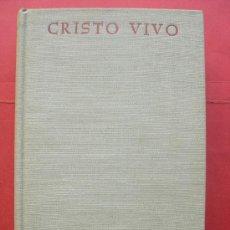 Libros de segunda mano: CRISTO VIVO - VIDA DE CRISTO Y VIDA CRISTIANA - JOSE MARIA CABODEVILLA. Lote 29986174