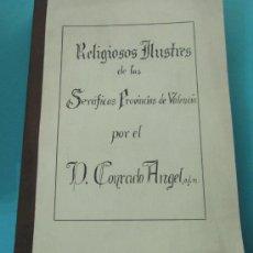 Libros de segunda mano: RELIGIOSOS ILUSTRES DE LAS SERÁFICAS PROVINCIAS DE VALENCIA POR EL P. CONRADO ÁNGEL, O.F.M.. Lote 30009305