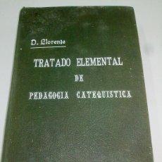 Libros de segunda mano: TRATADO ELEMENTAL DE PEDAGOGIA CATEQUISTICA D. LLORENTE TDK51. Lote 30105158