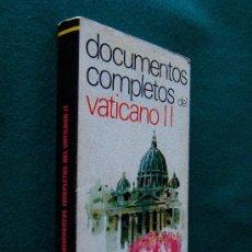 Libros de segunda mano: DOCUMENTOS COMPLETOS DEL VATICANO II - VARIOS AUTORES - EDITORIAL MENSAJERO. BILBAO - 1972 . Lote 30329972