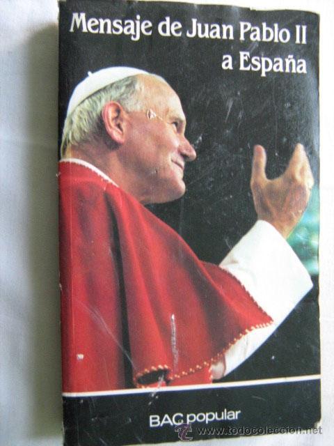 MENSAJE DE JUAN PABLO II A ESPAÑA. JUAN PABLO II. 1982 (Libros de Segunda Mano - Religión)