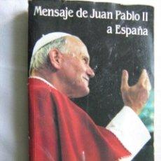 Libros de segunda mano: MENSAJE DE JUAN PABLO II A ESPAÑA. JUAN PABLO II. 1982. Lote 30342110
