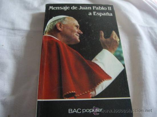 MENSAJE DE JUAN PABLO II A ESPAÑA--335 PAGS (Libros de Segunda Mano - Religión)