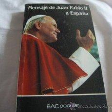 Libros de segunda mano: MENSAJE DE JUAN PABLO II A ESPAÑA--335 PAGS. Lote 30642635