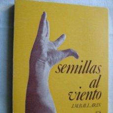 Libros de segunda mano: SEMILLAS AL VIENTO. BALLARIN, J.M. 1980. Lote 30715635