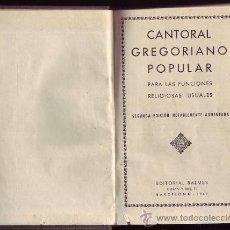 Libros de segunda mano: CANTORAL GREGORIANO POPULAR PARA LAS FUNCIONES RELIGIOSAS USUALES.. Lote 30766302