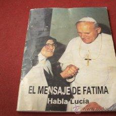 Libros de segunda mano: EL MENSAJE DE FATIMA - HABLA LUCIA - PAPA JUAN PLABLO II - LAS APARICIONES. Lote 31066290