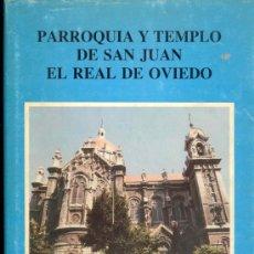 Libros de segunda mano: PARROQUIA Y TEMPLO DE SAN JUAN EL REAL DE OVIEDO, HASA EL AÑO 1990 - EDICION ESPECIAL Nº 42. Lote 30981823