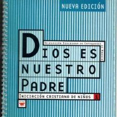 Libros de segunda mano: LIBRO DE TEXTO - DIOS ES NUESTRO PADRE / CATEQUESIS MADRID 2004 - RELIGION - BEA. Lote 31201494