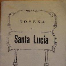 Libros de segunda mano: NOVENA A SANTA LUCIA. 1944. MADRID, 32 PÁGINAS. Lote 31272306