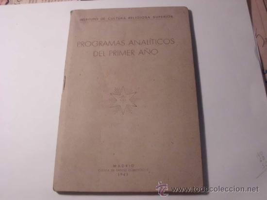 PROGRAMAS ANALÍTICOS DEL PRIMER AÑO INSTITUTO DE CULTURA RELIGIOSA SUPERIOR 1943 L 554 (Libros de Segunda Mano - Religión)