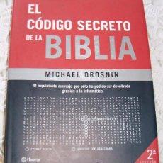 Libros de segunda mano: EL CODIGO SECRETO DE LA BIBLIA MICHAEL DROSNIN. Lote 31595306