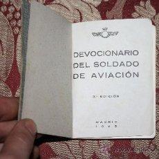 Libros de segunda mano: 0899- 'DEVOCIONARIO DEL SOLDADO DE AVIACIÓN' 3ª EDICIÓN - MADRID 1949. Lote 31722884
