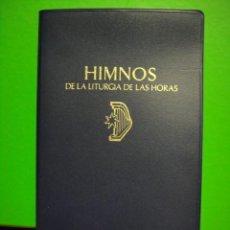 Libros de segunda mano: HIMNOS DE LA LITURGIA DE LAS HORAS. Lote 37462672