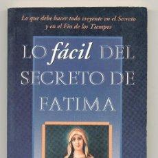 Libros de segunda mano: LO FÁCIL DEL SECRETO DE FÁTIMA.LO QUE DEBE HACER TODO CREYENTE EN EL SECRETO Y EN.... Lote 31956619