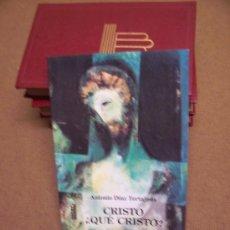 Libros de segunda mano: CRISTO - QUÉ CRISTO ? - A. DÍAZ TORTAJADA - EDICEP 1997. Lote 32058762
