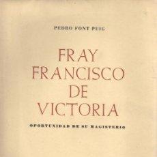 Libros de segunda mano: LIBRO DE PEDRO FONT PUIG -FRAY FRANCISCO DE VICTORIA CAJA DE SABADELL 1956. Lote 32200903