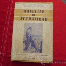 Libros de segunda mano: HOMILIAS DE ACTUALIDAD JOSE CODINA CANALS 1953 L-835. Lote 32228442