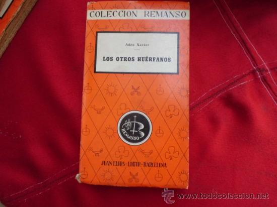 LOS OTROS HUERFANOS ADRO XAVIER COLECCION REMANSO 1961 L-889 (Libros de Segunda Mano - Religión)