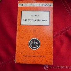Libros de segunda mano: LOS OTROS HUERFANOS ADRO XAVIER COLECCION REMANSO 1961 L-889. Lote 32265383