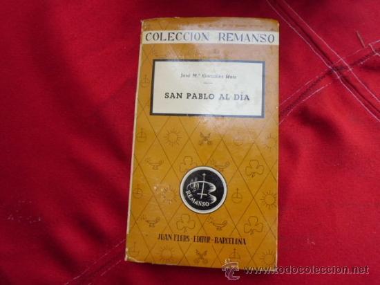 SAN PABLO AL DIA JOSE Mª GONZALEZ RUIZ COLECCION REMANSO 1956 L-890 (Libros de Segunda Mano - Religión)