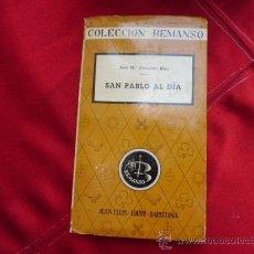 Libros de segunda mano: SAN PABLO AL DIA JOSE Mª GONZALEZ RUIZ COLECCION REMANSO 1956 L-890. Lote 32265410
