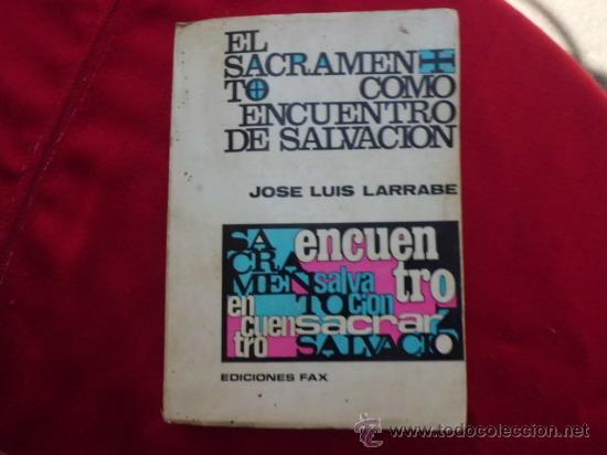 LIBRO EL SACRAMENTO COMO ENCUENTRO DE SALVACIÓN 1971 L-931 (Libros de Segunda Mano - Religión)
