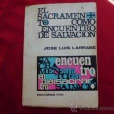 Libros de segunda mano: LIBRO EL SACRAMENTO COMO ENCUENTRO DE SALVACIÓN 1971 L-931. Lote 32421507