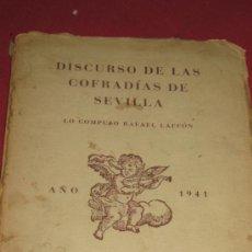Libros de segunda mano: DISCURSO DE LAS COFRADÍAS DE SEVILLA. RAFAEL LAFFÓN. ED. ESCELICER, 1941. CON AUTOGRAFO M. LAFFON . Lote 32432359