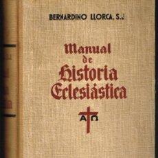 Libros de segunda mano: MANUAL DE HISTORIA ECLESIÁSTICA - BERNARDINO LLORCA - 1951. Lote 32464916