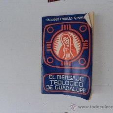 Libros de segunda mano: MENSAJE TEOLOGICO DE GUADALUPE.. Lote 92732790
