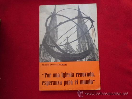 LIBRO POR UNA IGLESIA RENOVADA ESPERANZA PARA EL MUNDO PLAN DE TRABAJO CURSO 1969-1970 L-1042 (Libros de Segunda Mano - Religión)
