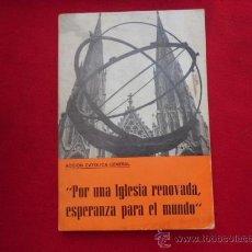 Libros de segunda mano: LIBRO POR UNA IGLESIA RENOVADA ESPERANZA PARA EL MUNDO PLAN DE TRABAJO CURSO 1969-1970 L-1042. Lote 32528710