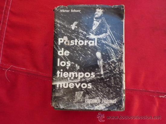 LIBRO PASTORAL DE LOS TIEMPOS NUEVOS VIKTOR SCHURR EDICIONES PAULINAS L-1149 (Libros de Segunda Mano - Religión)