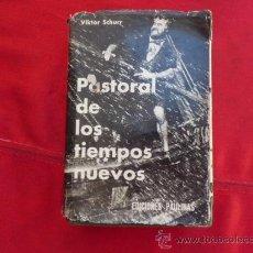 Libros de segunda mano: LIBRO PASTORAL DE LOS TIEMPOS NUEVOS VIKTOR SCHURR EDICIONES PAULINAS L-1149. Lote 32569868