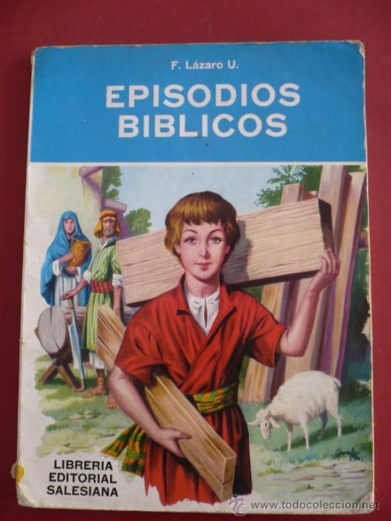 EPISODIOS BIBLICOS FELIPE LAZARO URRIZOLA EDITORIAL SALESIANA TDK74 (Libros de Segunda Mano - Religión)